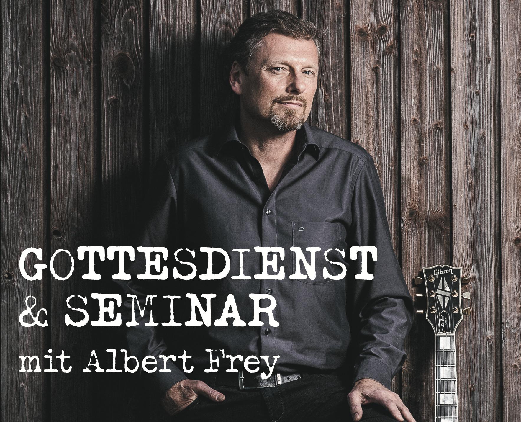 Gottesdienst &Seminar mit Albert Frey